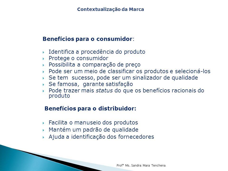 Benefícios para o consumidor: Identifica a procedência do produto