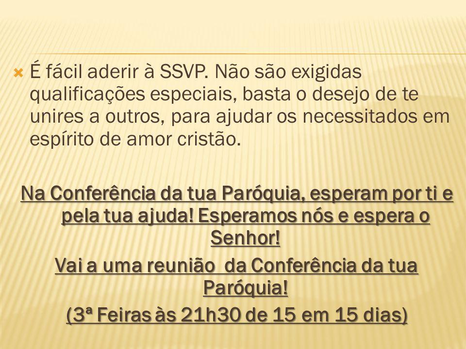 Vai a uma reunião da Conferência da tua Paróquia!