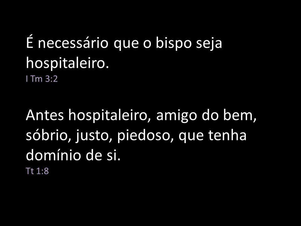 É necessário que o bispo seja hospitaleiro