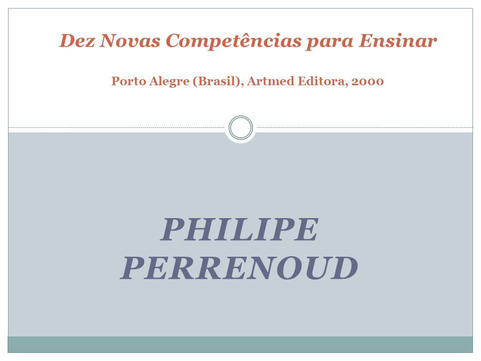 Dez Novas Competências para Ensinar Porto Alegre (Brasil), Artmed Editora, 2000