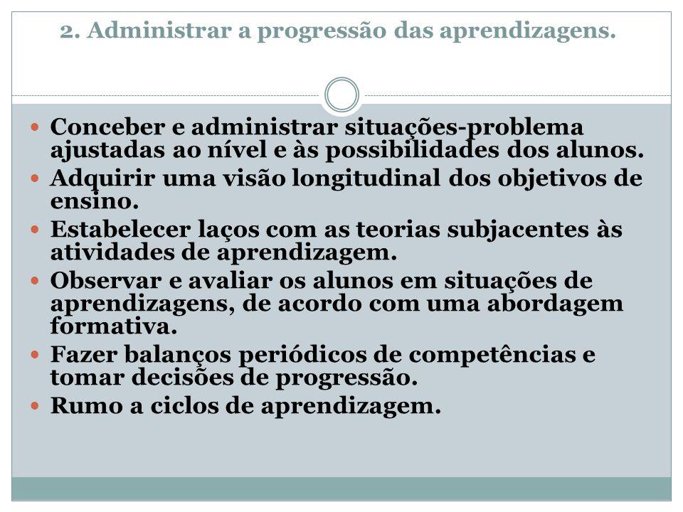 2. Administrar a progressão das aprendizagens.