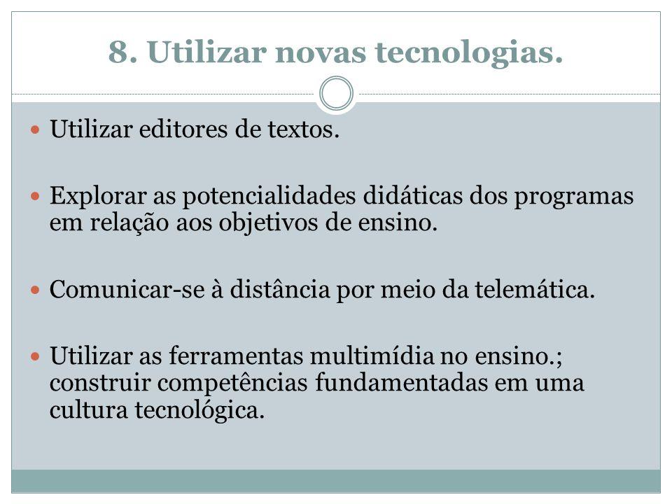 8. Utilizar novas tecnologias.