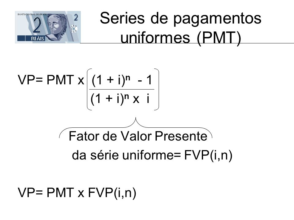 Series de pagamentos uniformes (PMT)