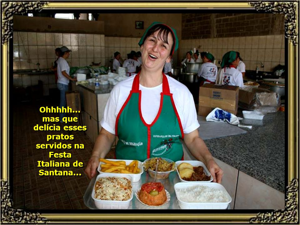 Ohhhhh... mas que delícia esses pratos servidos na Festa Italiana de Santana...