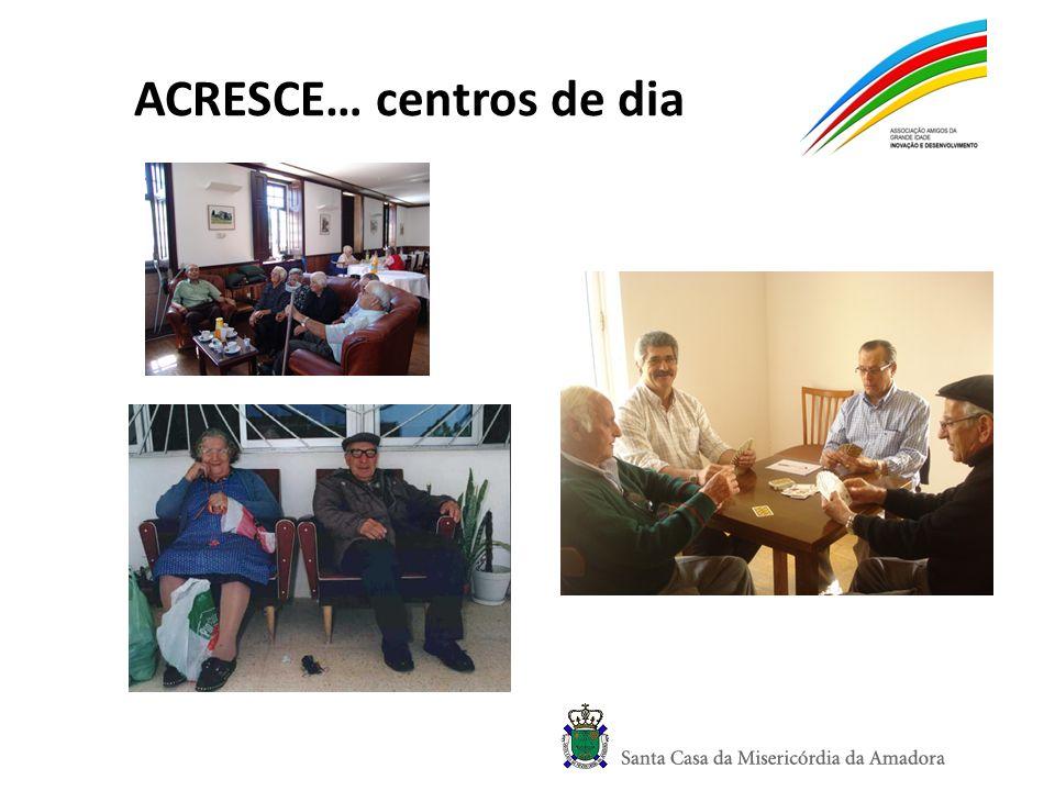 ACRESCE… centros de dia