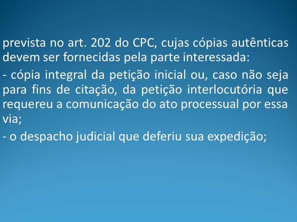 prevista no art. 202 do CPC, cujas cópias autênticas devem ser fornecidas pela parte interessada: