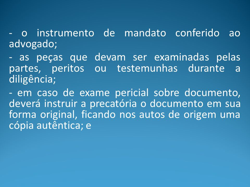- o instrumento de mandato conferido ao advogado;