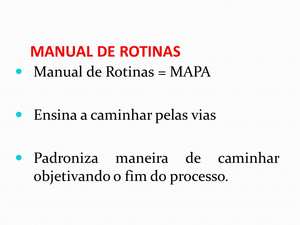 MANUAL DE ROTINAS Manual de Rotinas = MAPA
