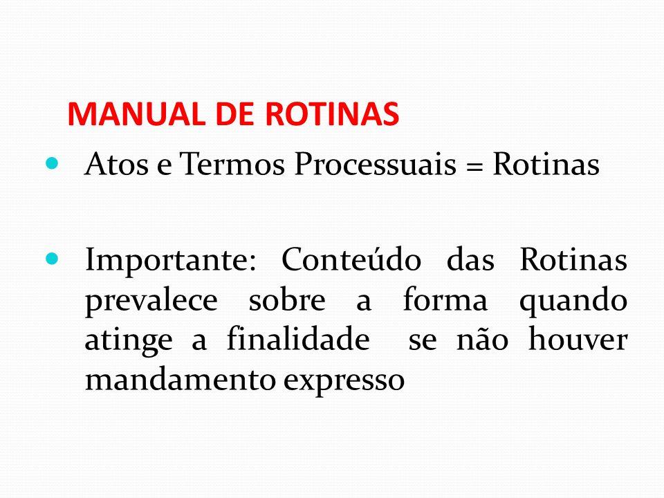 MANUAL DE ROTINAS Atos e Termos Processuais = Rotinas