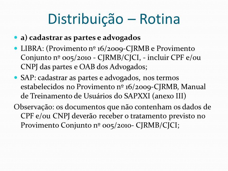 Distribuição – Rotina a) cadastrar as partes e advogados