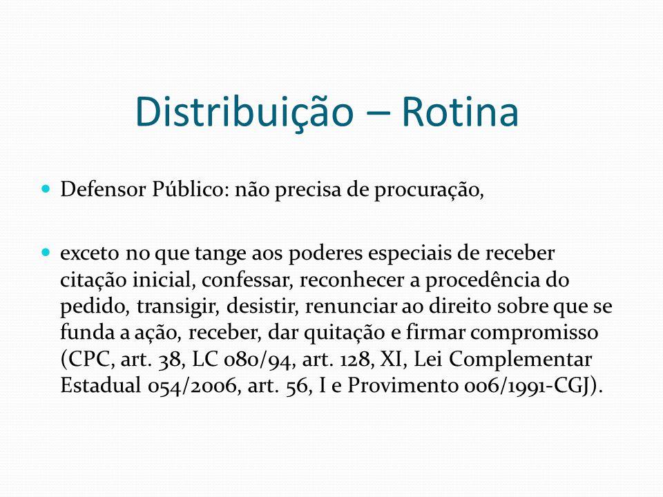 Distribuição – Rotina Defensor Público: não precisa de procuração,