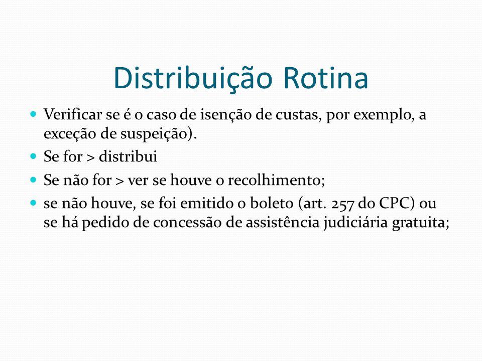 Distribuição Rotina Verificar se é o caso de isenção de custas, por exemplo, a exceção de suspeição).