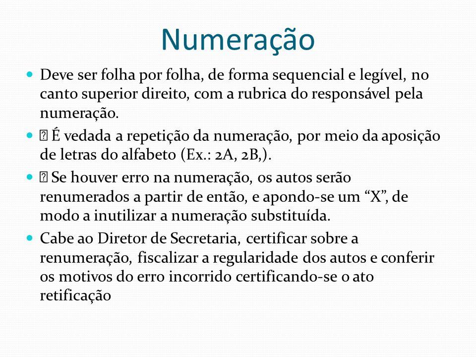 Numeração Deve ser folha por folha, de forma sequencial e legível, no canto superior direito, com a rubrica do responsável pela numeração.