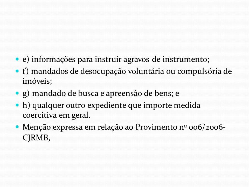 e) informações para instruir agravos de instrumento;