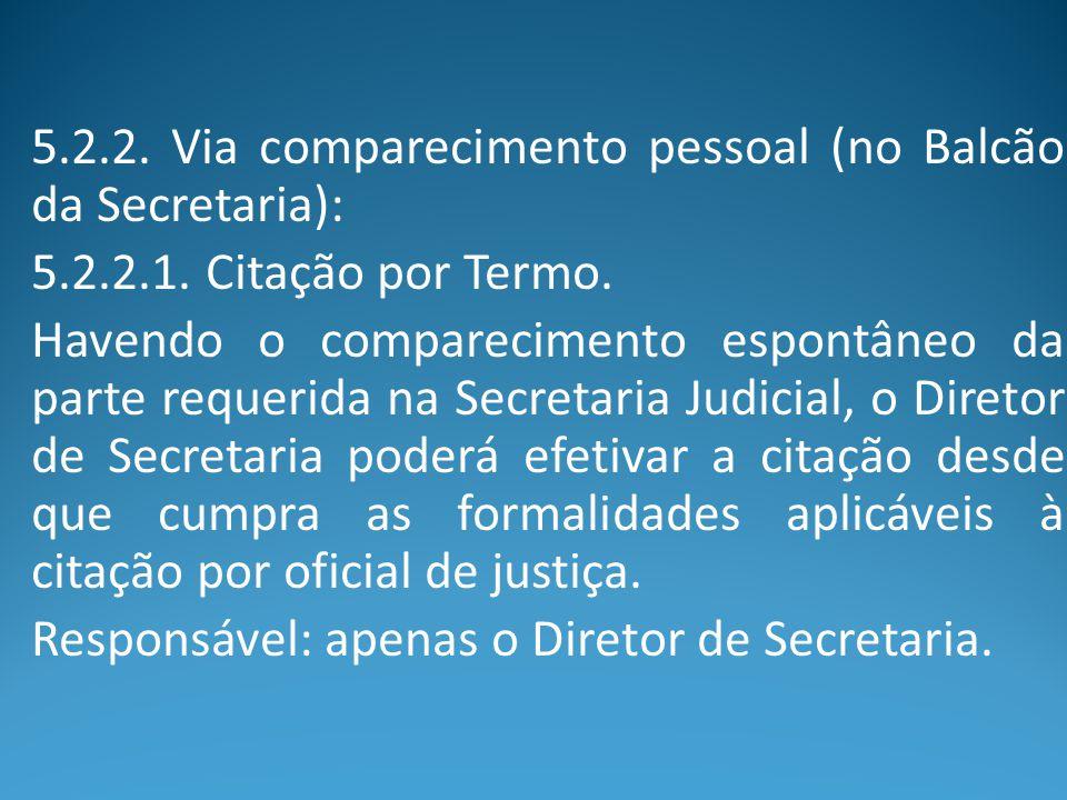 5.2.2. Via comparecimento pessoal (no Balcão da Secretaria):