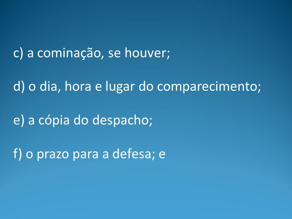 c) a cominação, se houver;