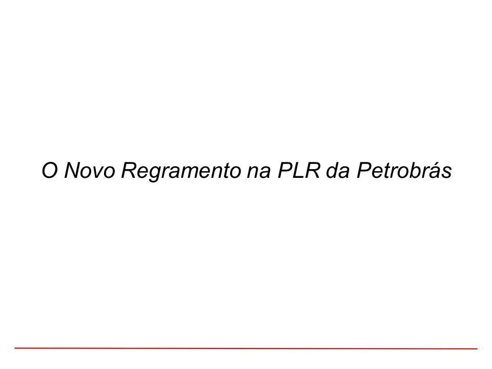 O Novo Regramento na PLR da Petrobrás