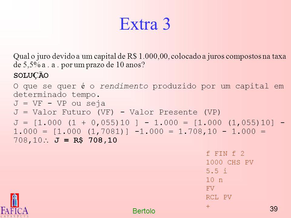 Extra 3 Qual o juro devido a um capital de R$ 1.000,00, colocado a juros compostos na taxa de 5,5% a . a . por um prazo de 10 anos