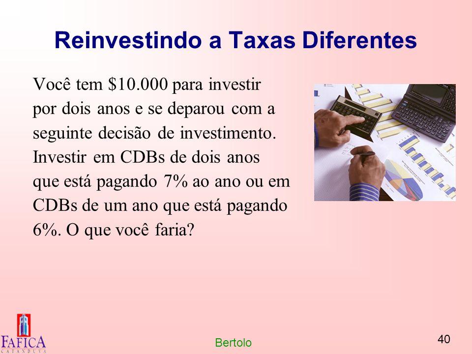 Reinvestindo a Taxas Diferentes