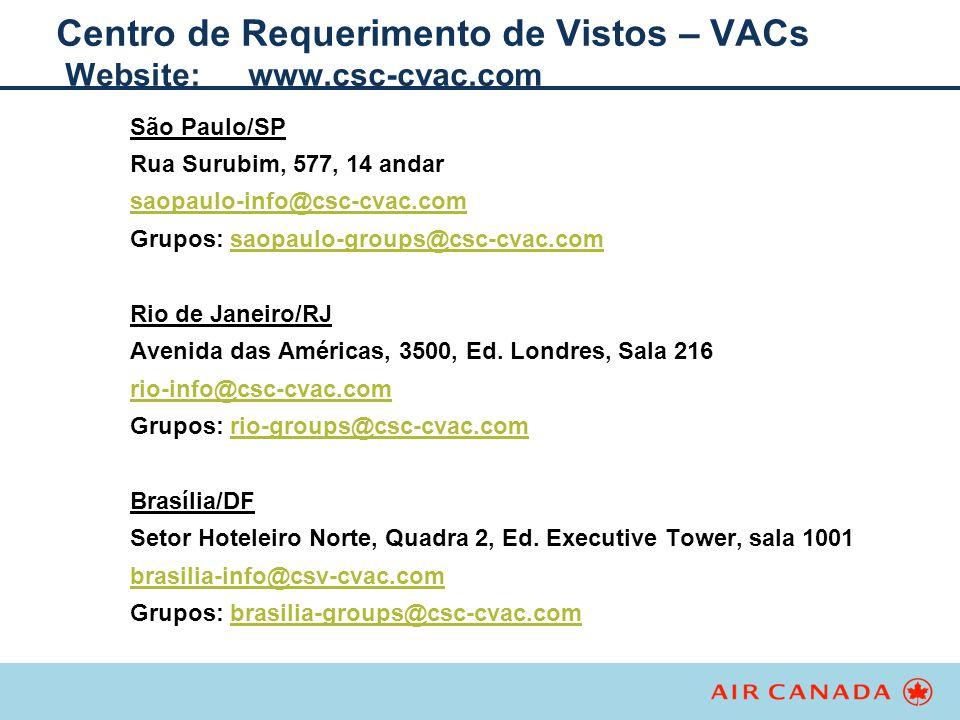 Centro de Requerimento de Vistos – VACs Website: www.csc-cvac.com