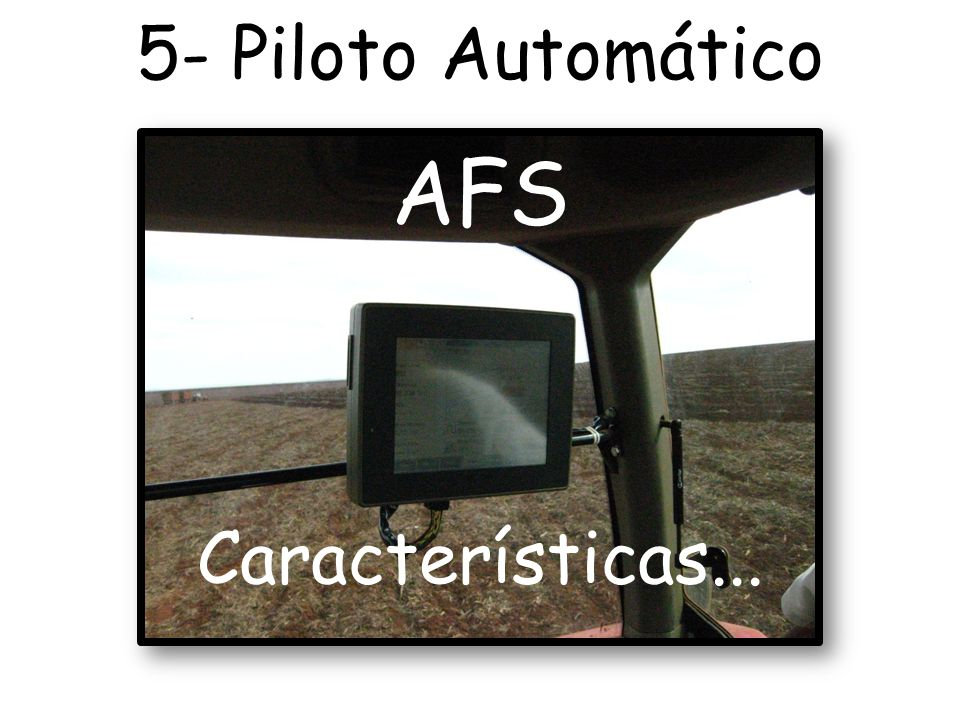 5- Piloto Automático AFS Características...