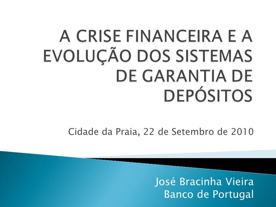A CRISE FINANCEIRA E A EVOLUÇÃO DOS SISTEMAS DE GARANTIA DE DEPÓSITOS