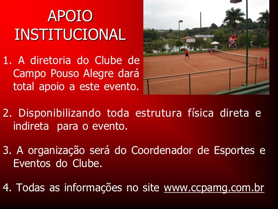 APOIO INSTITUCIONAL 1. A diretoria do Clube de Campo Pouso Alegre dará total apoio a este evento.