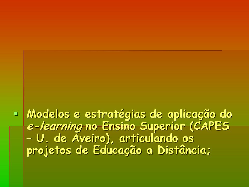 Modelos e estratégias de aplicação do e-learning no Ensino Superior (CAPES – U.