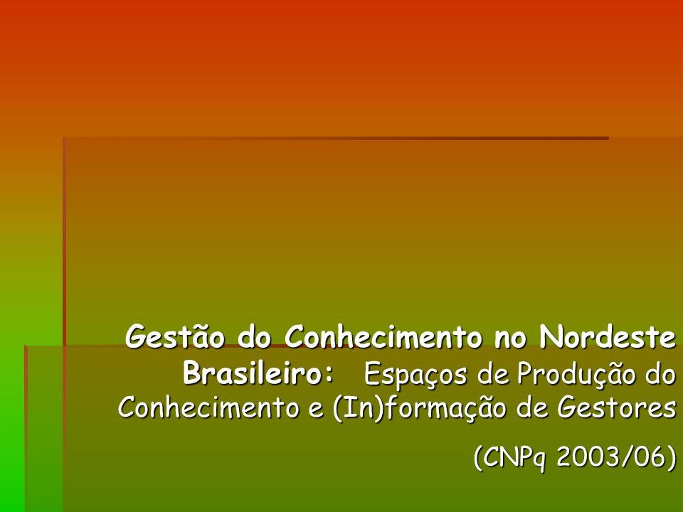 Gestão do Conhecimento no Nordeste Brasileiro: Espaços de Produção do Conhecimento e (In)formação de Gestores