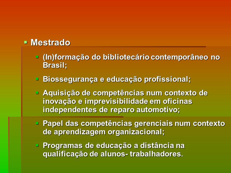 Mestrado (In)formação do bibliotecário contemporâneo no Brasil;