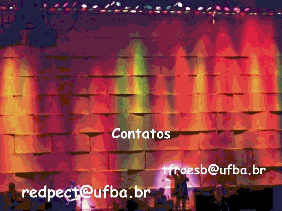Contatos tfroesb@ufba.br redpect@ufba.br