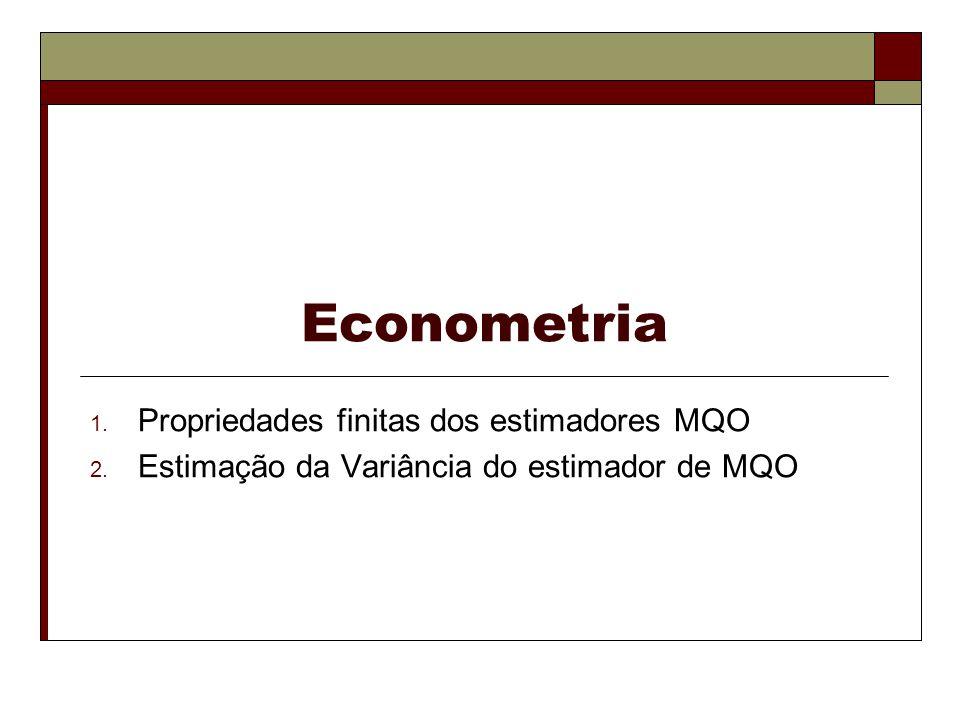 Econometria Propriedades finitas dos estimadores MQO