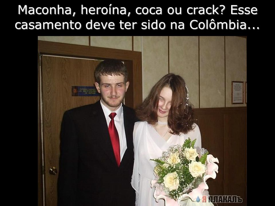 Maconha, heroína, coca ou crack