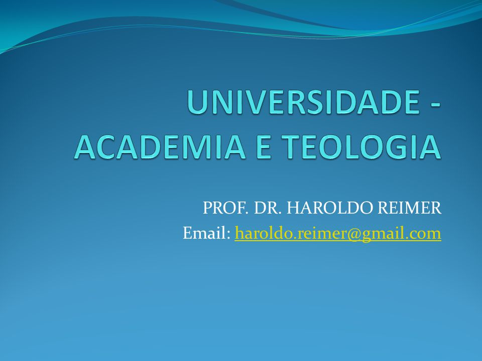 UNIVERSIDADE - ACADEMIA E TEOLOGIA