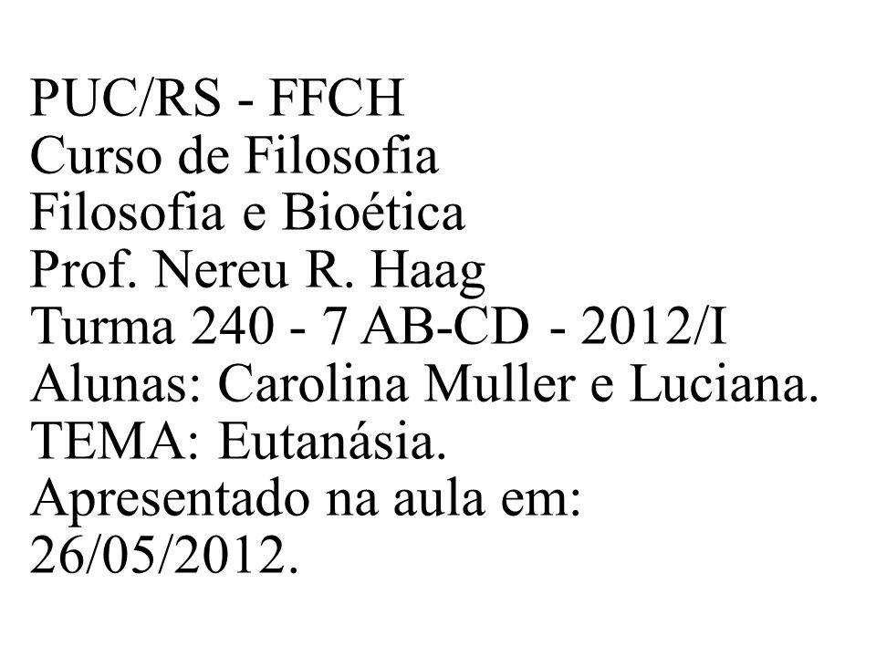 PUC/RS - FFCH Curso de Filosofia Filosofia e Bioética Prof. Nereu R