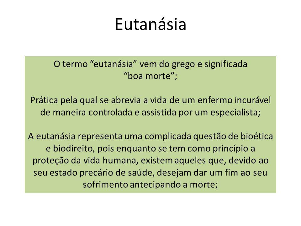 O termo eutanásia vem do grego e significada