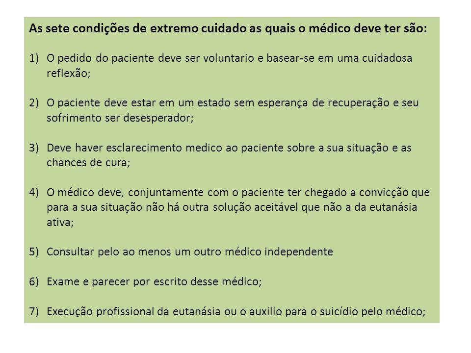 As sete condições de extremo cuidado as quais o médico deve ter são: