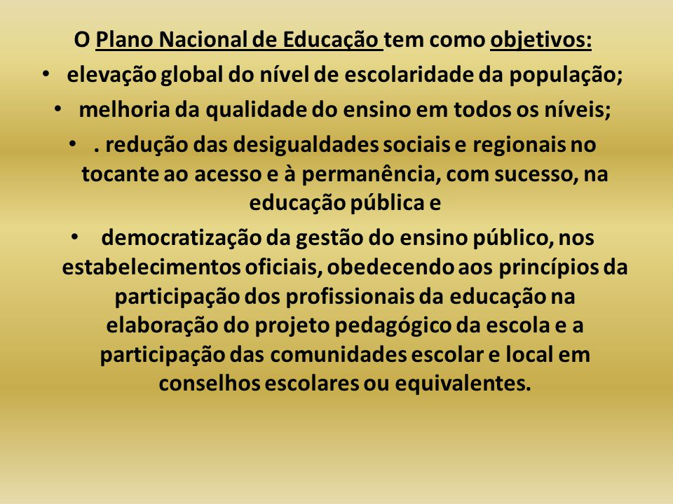 O Plano Nacional de Educação tem como objetivos:
