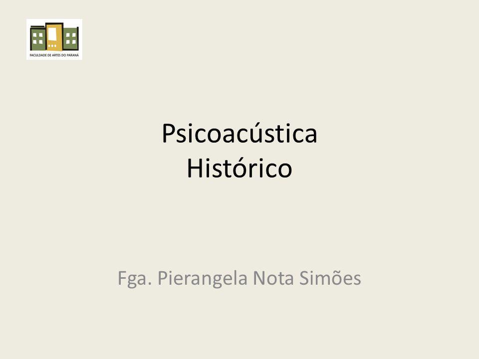 Psicoacústica Histórico