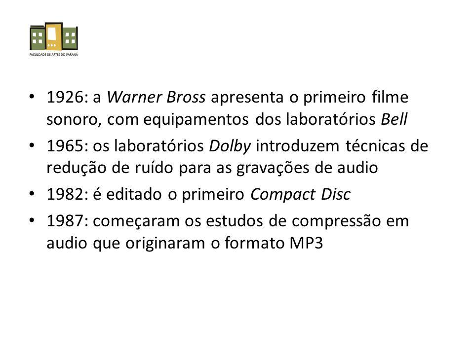 1926: a Warner Bross apresenta o primeiro filme sonoro, com equipamentos dos laboratórios Bell