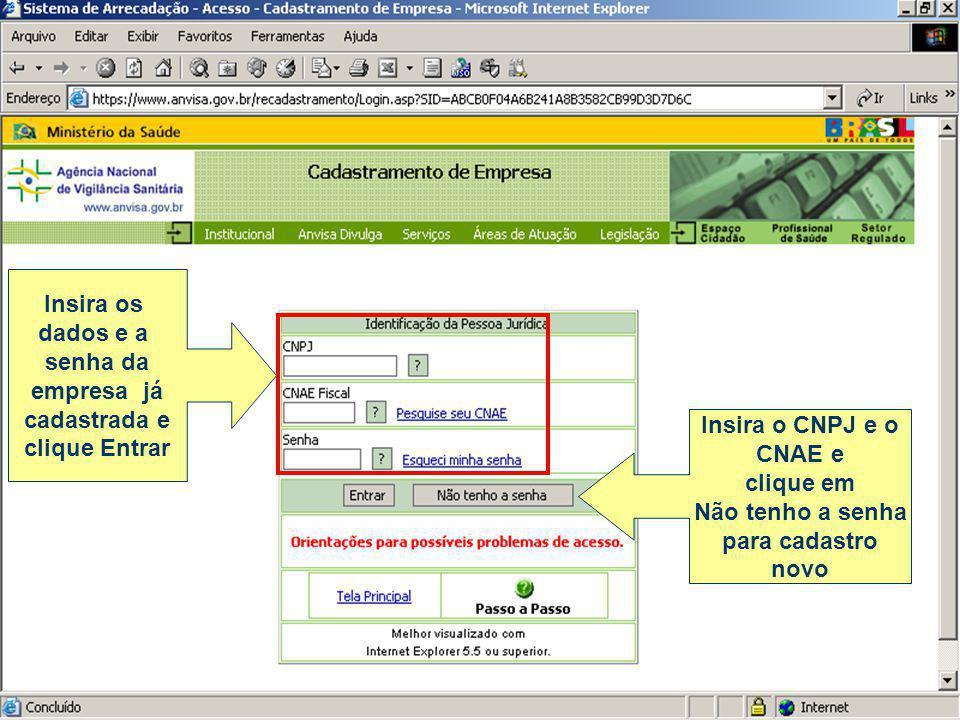 Insira os dados e a. senha da. empresa já. cadastrada e. clique Entrar. Insira o CNPJ e o. CNAE e.