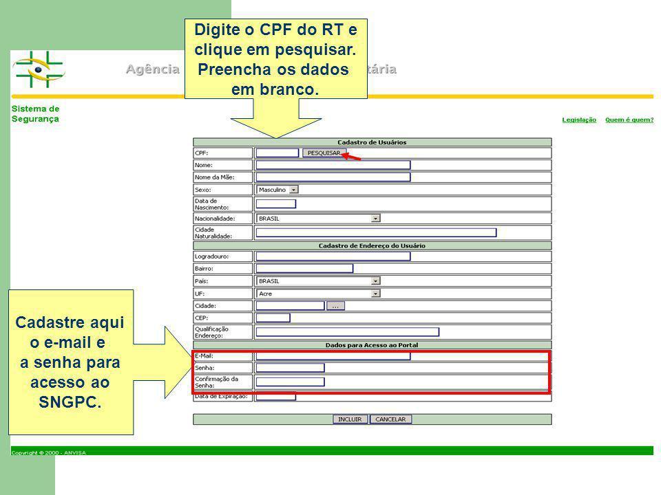 Digite o CPF do RT e clique em pesquisar. Preencha os dados. em branco. Cadastre aqui. o e-mail e.