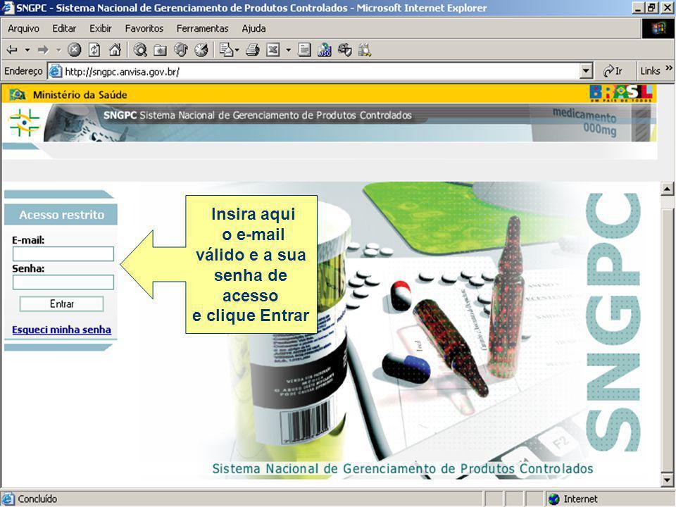 Insira aqui o e-mail válido e a sua senha de acesso e clique Entrar