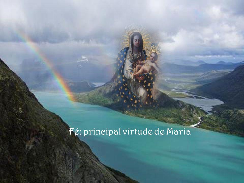 Fé: principal virtude de Maria