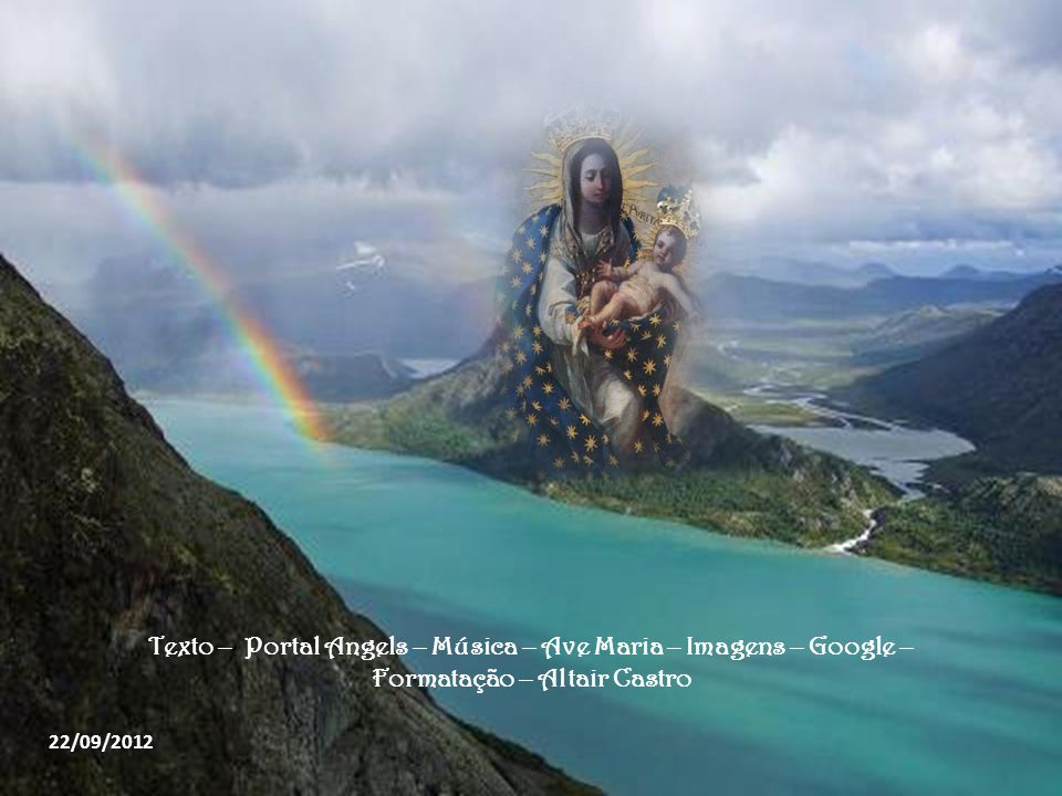 Texto – Portal Angels – Música – Ave Maria – Imagens – Google –