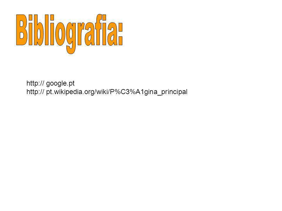 Bibliografia: http:// google.pt