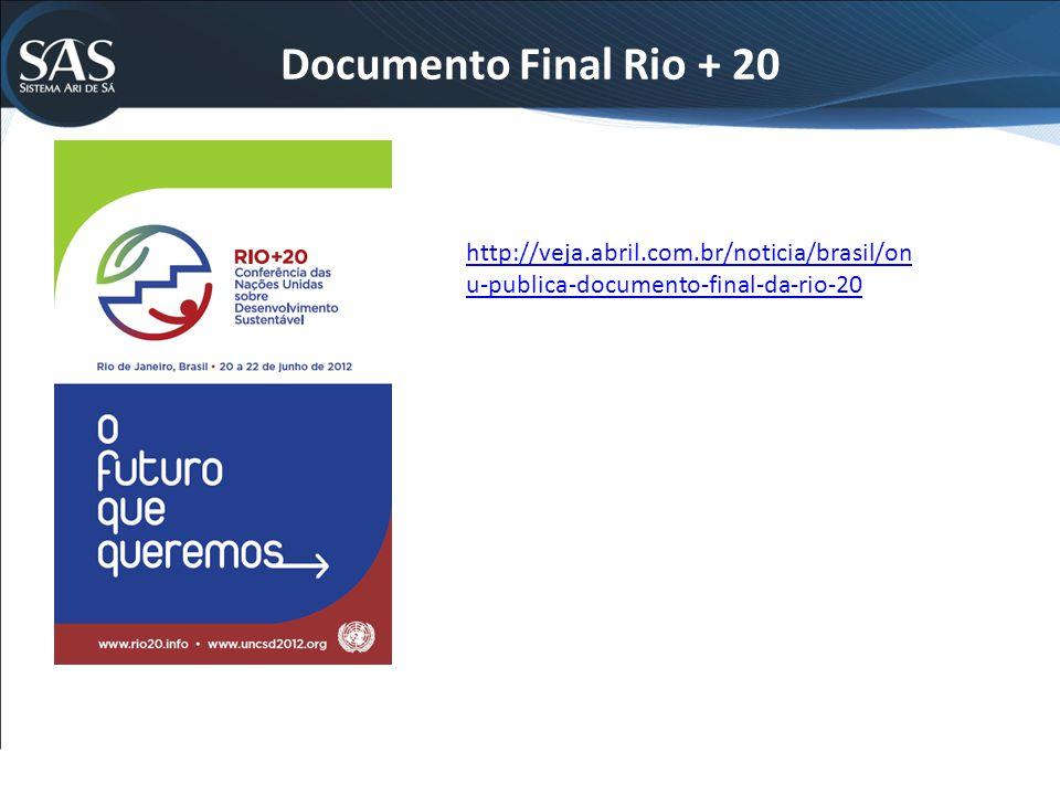 Documento Final Rio + 20 http://veja.abril.com.br/noticia/brasil/onu-publica-documento-final-da-rio-20.