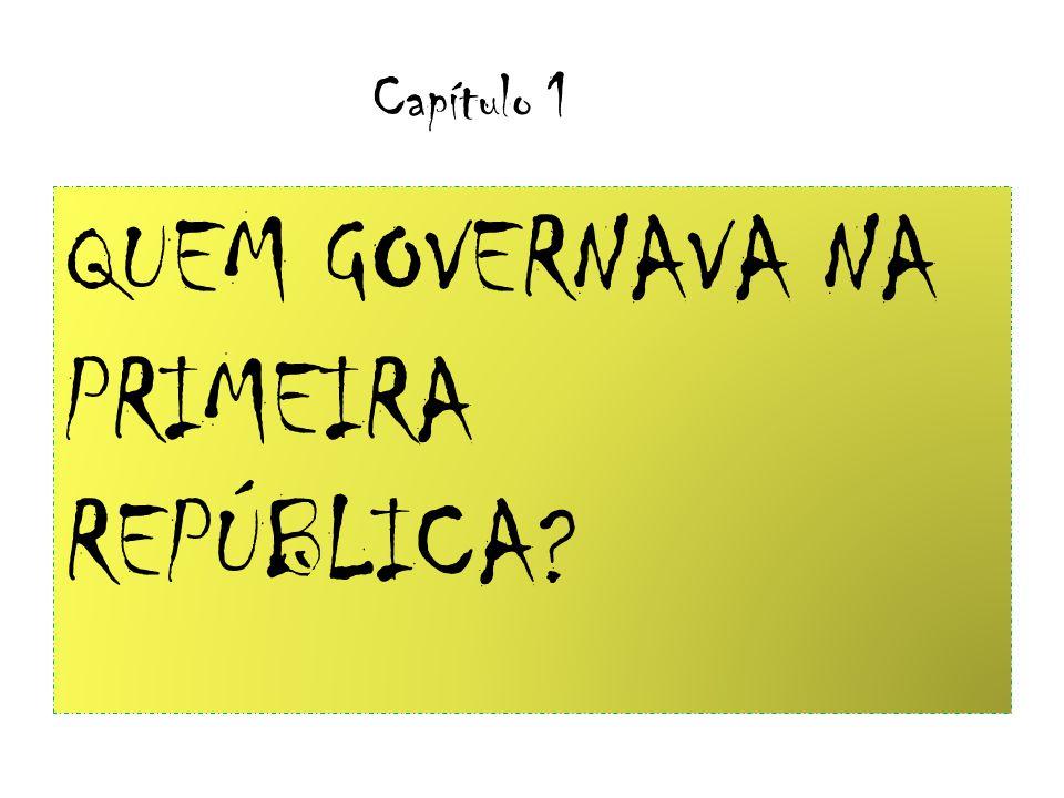 QUEM GOVERNAVA NA PRIMEIRA REPÚBLICA
