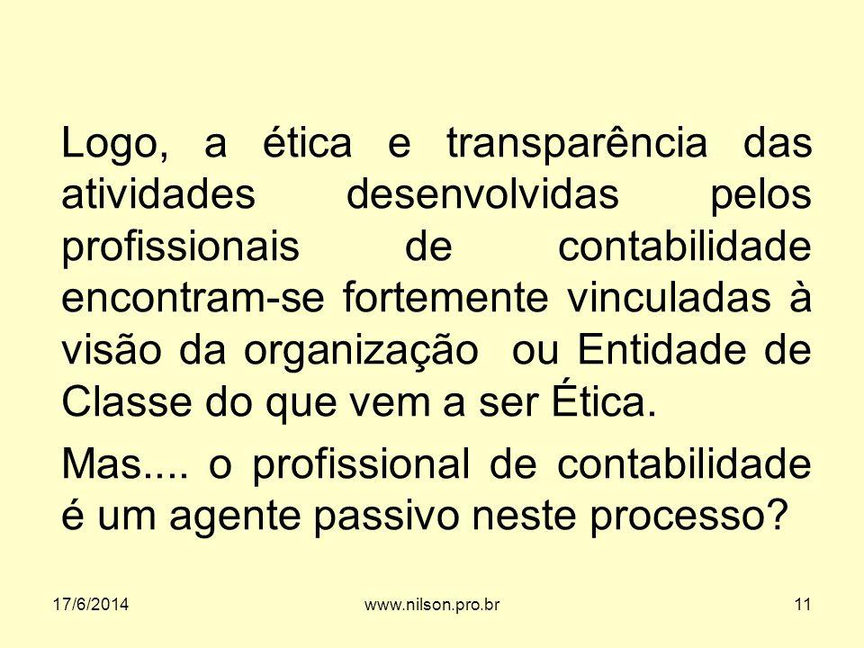 Logo, a ética e transparência das atividades desenvolvidas pelos profissionais de contabilidade encontram-se fortemente vinculadas à visão da organização ou Entidade de Classe do que vem a ser Ética.