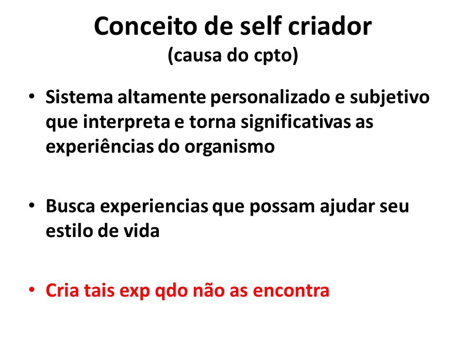 Conceito de self criador (causa do cpto)
